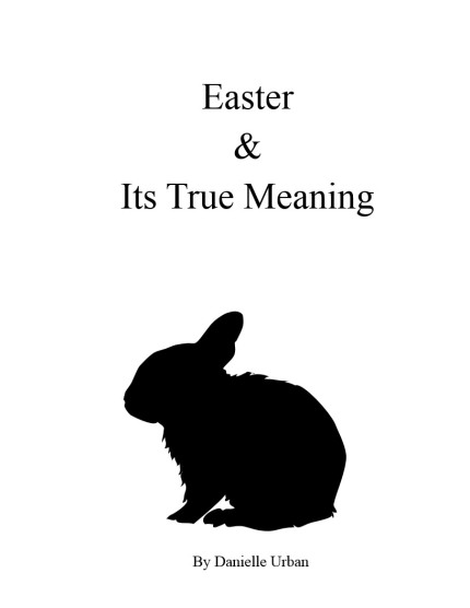 Easter & It's True Meaning