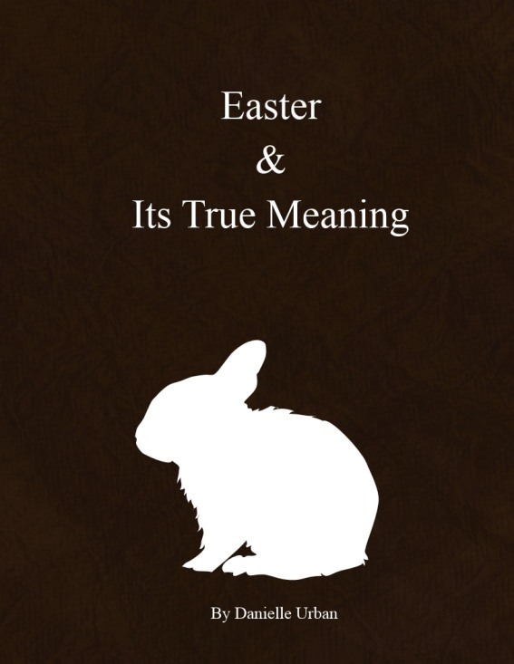 Easter & Its True Meaning