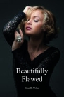 Beautifully Flawed